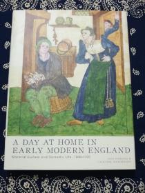 Tara Hamling/Catherine Richardson:《A Day at Home in Early Modern England:Material Culture and Domestic Life, 1500-1700》 塔拉·哈姆林/凯瑟琳·理查森 合著:《近代英格兰的家中一日:1500-1700年的物质文化和家庭生活 》(英文原版)