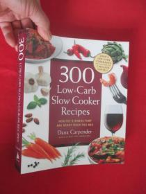 300 Low-Carb Slow Cooker Recipes: Healthy Dinners That are Ready When You are         (16开)   【详见图】