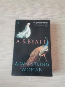 A.S.BYATT A WHISTLING WOMAN