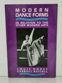 现代舞形式研究 Modern Dance Form:In Relation to the Other Modern Arts by Louis Horst and Carroll Russell(舞蹈)英文原版书
