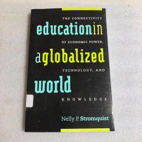EducationinaGlobalizedWorld:TheConnectivityofEconomicPower,Technology,andKnowledge