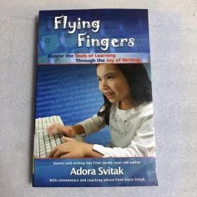 Flying Fingers:Master the Tools of Learning Through the Joy of Writing