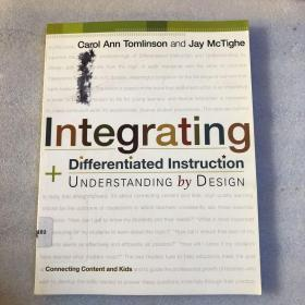 Integrating Differentiated Instruction and Understanding by Design: Connecting Content and Kids