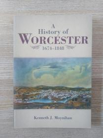A HISTORY OF WORCESTER.1674-1848