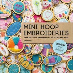 (进口英文原版)Mini Hoop Embroideries: Over 60 Little Masterpieces to Stitch and Wear