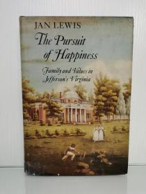 剑桥大学版 The Pursuit of Happiness: Family and Values in Jeffersons Virginia by Jan Lewis (美国总统)英文原版书