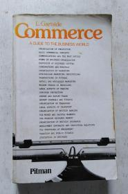 Commerce :A GUIDE TO THE BUSIMESS WORLD