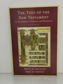 The Text of the New Testament: Its Transmission, Corruption, and Restoration by Bruce M. Metzger and Bart D. Ehrman 英文原版书