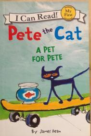 My First I Can Read Book:PETE THE CAT:A PET FOR PETE