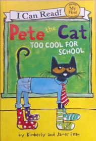 My First I Can Read Book:PETE THE CAT:TOO COOL FOR SCHOOL
