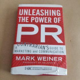 Unleashing the Power of PR: A Contrarians Guide to Marketing and Communication (英文原版)