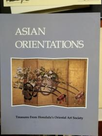 Asian Orientations,Treasures from Honolulus Oriental Art Society