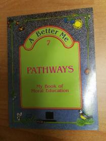 英文儿童读物:A Better Me 7 Pathways (My book of Moral Education)