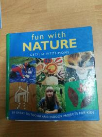 英文儿童读物:Fun with Nature: 50 Great Outdoor and Indoor Projects for Kids  (16开精装)