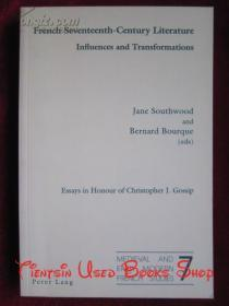 French Seventeenth-Century Literature. Influences and Transformations: Essays in Honour of Christopher J. Gossip(Medieval and Early Modern French Studies)法国十七世纪文学。影响和转变:纪念克里斯托弗·J.·戈斯普论文集(中世纪和早期现代法国研究)