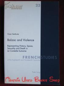 Balzac and Violence: Representing History, Space, Sexuality and Death in La Comédie Humaine(French Studies of the Eighteenth and Nineteenth Centuries)巴尔扎克和暴力:《人间喜剧》中代表历史、空间、性和死亡(法国十八和十九世纪研究丛书 英语原版 平装)