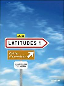 Latitudes: Cahier d'Exercices 1 & CD-Audio (French Edition)