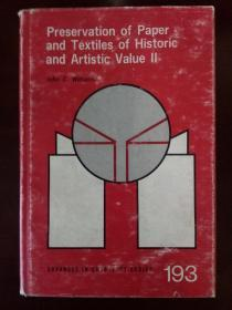 Preservation of Paper and Textiles of Historic and Artistic Value (Two Volumes) 【英文原版&学术专著(ACS 193)】《具有历史和艺术价值的纸张和纺织品的保存(藏品保护&文物修复)》(美国化学会)