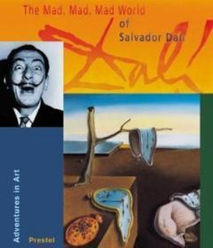 The Mad, Mad, Mad World Of Salvador Dali (adventures In Art)