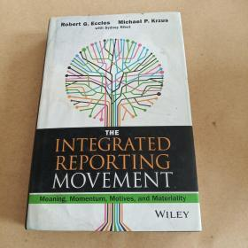 The Integrated Reporting Movement: Meaning, Momentum, Motives, and Materiality (Wiley Corporate F&A)(英文原版)
