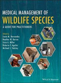 Medical Management of Wildlife Species: A Guide for Veterinary Practitioners  英文原版 野生动物的医疗管理:兽医从业人员指南  动物园与野生动物医学  兽医临床 生物学家