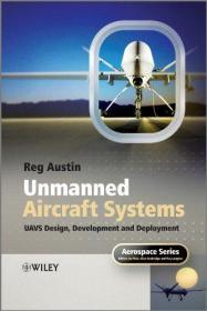 Unmanned Aircraft Systems: UAVS Design, Development and Deployment: UAV Design, Development and Deployment (Aerospace Series)  英文原版 无人机系统 设计、开发与应用