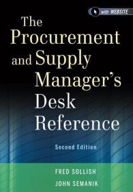 The Procurement and Supply Manager's Desk Reference  英文原版 采购和供应经理参考手册 全球战略采购最佳实践 弗雷德.索利施  Fred Sollish