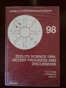 Studies in Surface Science and Catalysis 98 ZEOLITE SCIENCE 1994: RECENT PROGRESS AND DISCUSSIONS 《沸石科学》(目录见详细描述)