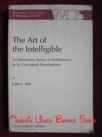 The Art of the Intelligible: An Elementary Survey of Mathematics in its Conceptual Development(英语原版 平装本)通俗易懂的艺术:数学概念发展初探