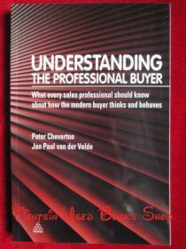 Understanding the Professional Buyer: What Every Sales Professional Should Know about How the Modern Buyer Thinks and Behaves(英语原版 平装本)理解专业买家:每一个销售专业人士应该了解现代买家的想法和行为