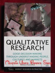 Qualitative Research: Good Decision Making through Understanding People, Cultures and Markets(英语原版 平装本)定性研究:通过了解人、文化和市场做出良好决策