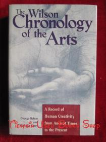 The Wilson Chronology of the Arts: A Record of Human Creativity from Ancient Times to the Present(英语原版 精装本)威尔逊艺术年表:从古至今人类创造力的记录
