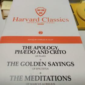 Harvard classics(2)The apology,phaedo and crito ofplato.the golden sayings of epictetus.the meditations