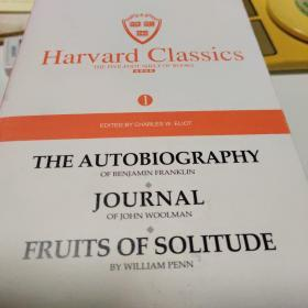 Harvard classics(1)The autobiography ofbenjamin franklin.Journal of John woolman.Fruits of solitude by william penn