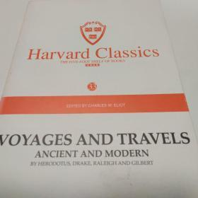 Harvard classics(33)VOYAGES AND TRAVELS  ANCIENT AND MODERN BY YERODOTUS ,DRAKE,RALEIGH ANDGILBERT