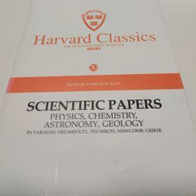 Harvard classics(30)SCIENTIFIC PAPERS PHYSICS,CHEMISTRY ASTRONOMY ,GEOLOGY