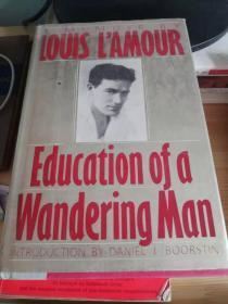 Education of a Wandering Man: a Memoir of Louis LAmour【一个漂泊者的教育:路易·拉摩回忆录,英文原版】有签赠