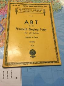 古典老版本钢琴曲谱:ABT Op.474  practicalsinging Tutor  For all Voices(阿普特 /阿勃特 实用歌唱范本,各声部通用)