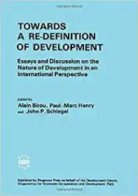 Towards a re-definition of development: Essays and discussions on the nature of development in an international perspective