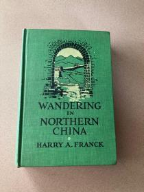 1923年英文版《漫游中国北方》HARRY A. FRANCK著 含171幅民国影像及地图/WANDERING IN NORTHERN CHINA