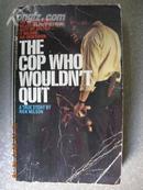 英文原版:THE COP WHO WOULDN\T QUIT