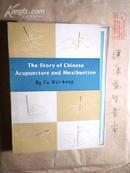 中国针灸史话(英文版)THE STORY OF CHINESE ACUPUNCTRUE AND MOXIBUSTION