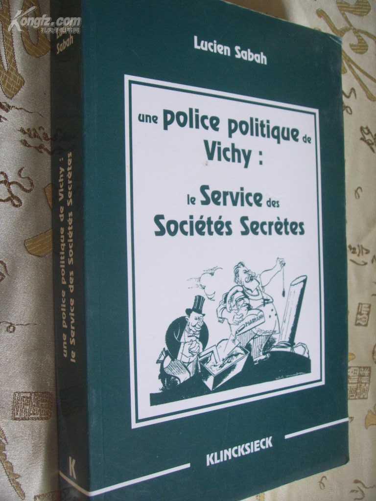 法文原版         大开本  Une police politique de Vichy: Le Service des societes secretes by Lucien Sabah