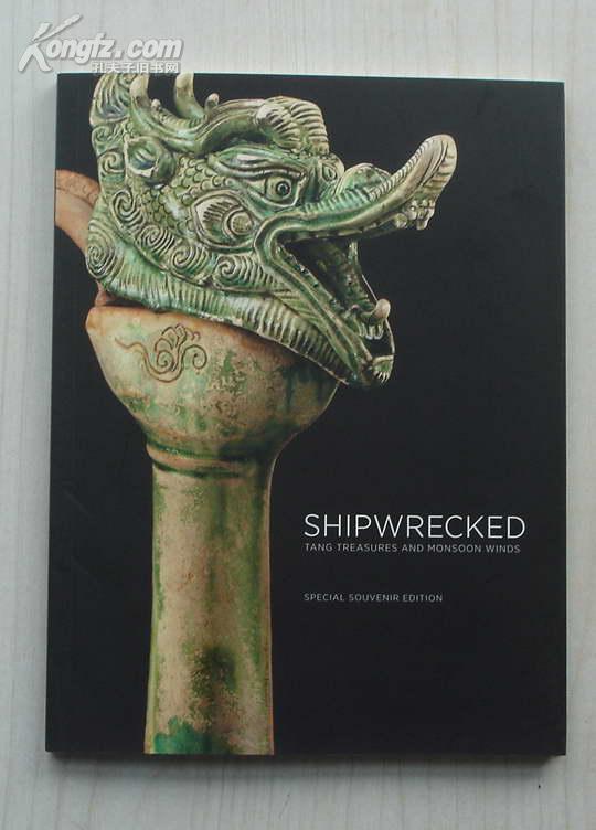 英文原版:SHIPWRECKED TANG TEASURES AND MONSOON WINDS  2011年初版