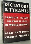 英文原版:Dictators & Tyrants: Absolute Rulers and Would-Be Rulers in World History  大16开本 Alan Axelrod