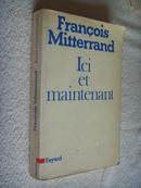 法文原版         法国总统弗朗索瓦·密特朗   François Mitterrand,Ici et Maintenant