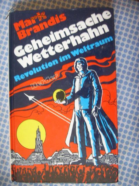 德文原版          精装  Mark Brandis: Geheimsache Wetterhahn