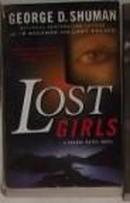 英文原版 Lost Girls by George D. Shuman