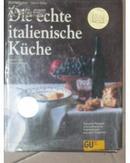 Die echte italienische Küche(德语原版食谱,正宗意大利美食)