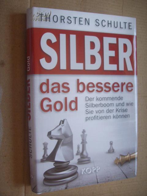 德文原版    精装 白银投资 充满机会 Silber – das bessere Gold Thorsten Schulte.Der kommende Silberboom und wie Sie